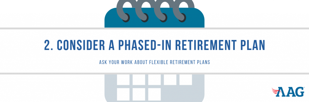 Consider a Phased-In Retirement Plan