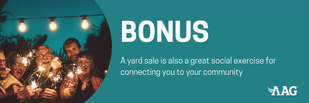 A yard sale is a great social excerise for connecting you to your community