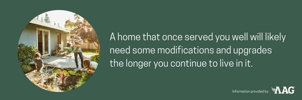 A home will likely need some modifications and upgrades