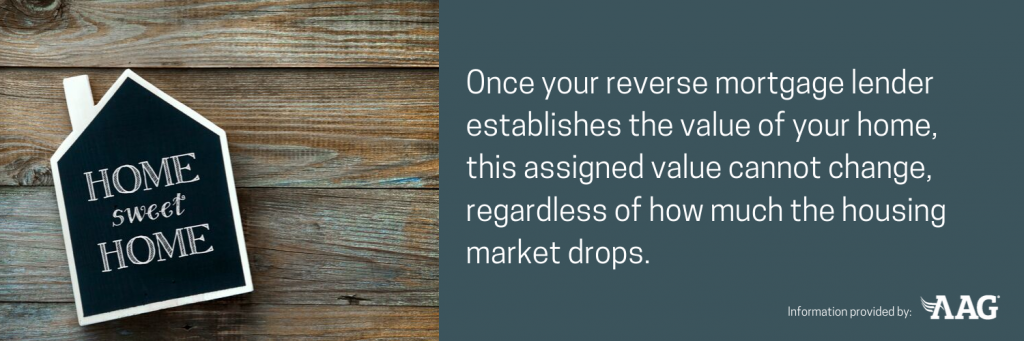 once your reverse mortgage lender establishes the value of your home this cannot change