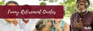 Retirement Quotes – The 60 Best Inspirational and Funny Retirement Sayings 1