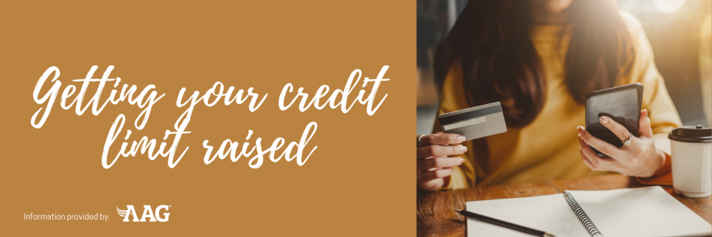 Why credit matters - getting your credit limit raised