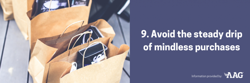 Avoid the steady drip of mindless purchases