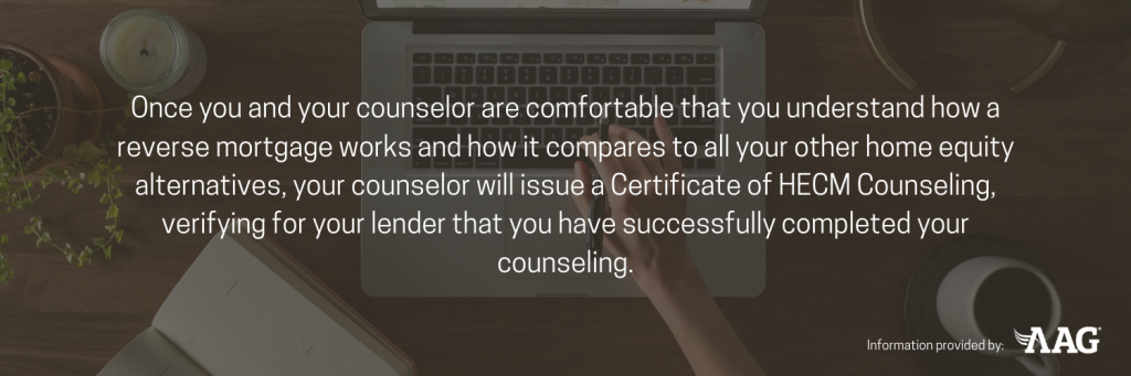 A counselor will issue a Certificate of HECM Counseling