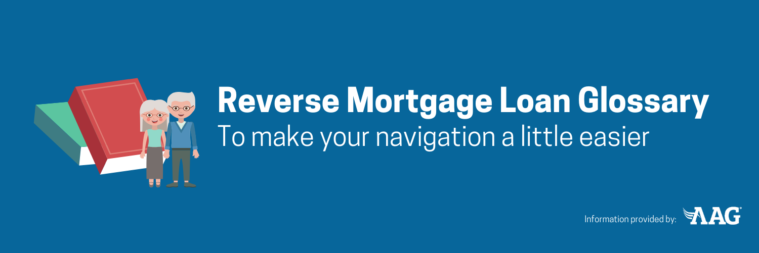 Reverse Mortgage Loan Glossary: Key Terms You Must Know 5